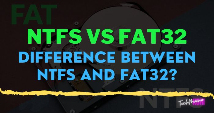 NTFS Vs FAT32 Difference Between NTFS And FAT32