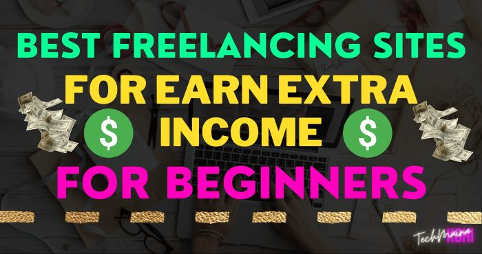 Best Freelancing Sites to Earn Extra Income for Beginners