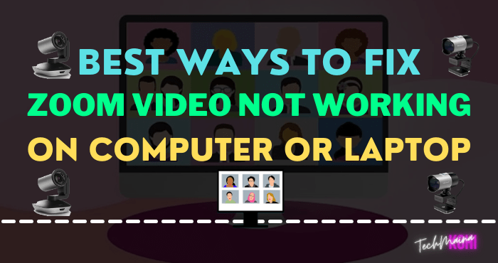 Best Ways To Fix Zoom Video Not Working On PC