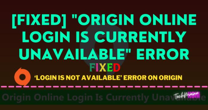 """[Fixed] """"Origin Online Login Is Currently Unavailable"""" Error"""