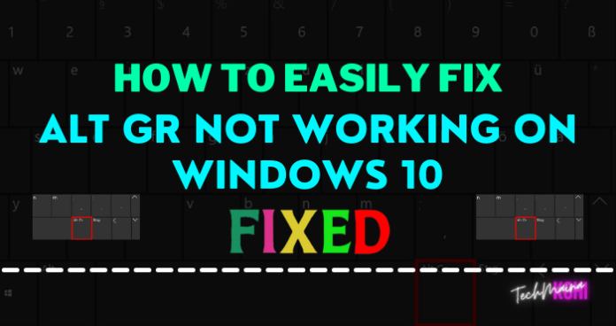 How To Fix ALT GR Not Working On Windows 10