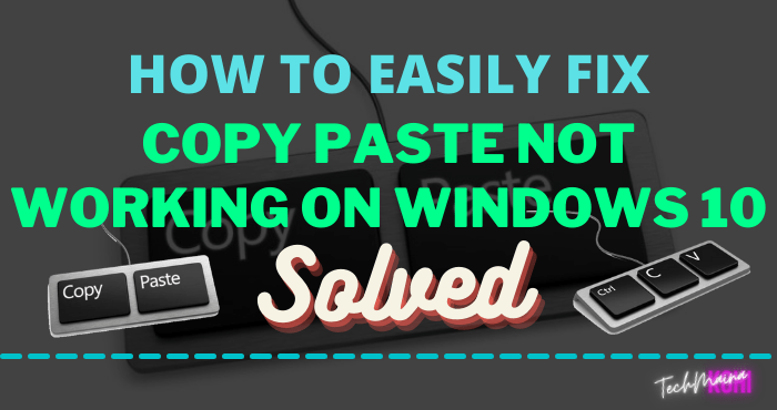 How To Fix Copy Paste Not Working On Windows 10