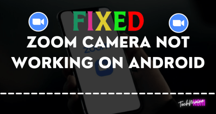 How To Fix Zoom Camera Not Working On Android