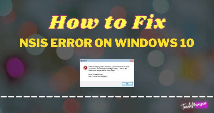How to Fix NSIS Error On Windows 10