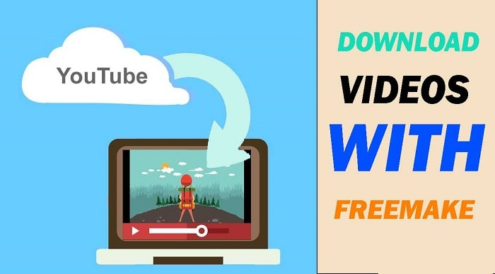 DOWNLOAD VIDEOS WITH FREEMAKE