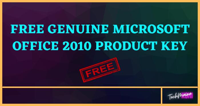 Free Genuine Microsoft Office 2010 Product Key