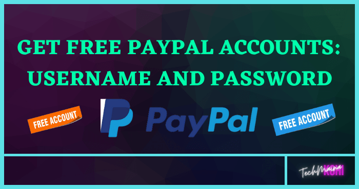 Get Free PayPal Accounts Username And Password