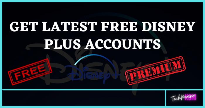 Get Latest Free Disney Plus Accounts