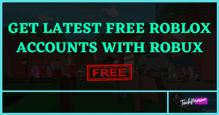 Get Latest Free Roblox Accounts With Robux