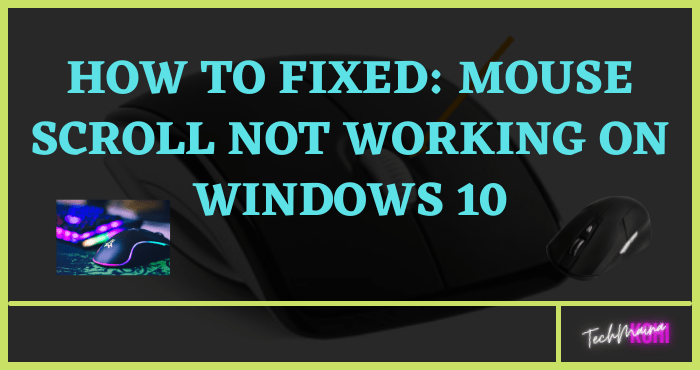 How To Fix Mouse Scroll Not Working On Windows 10