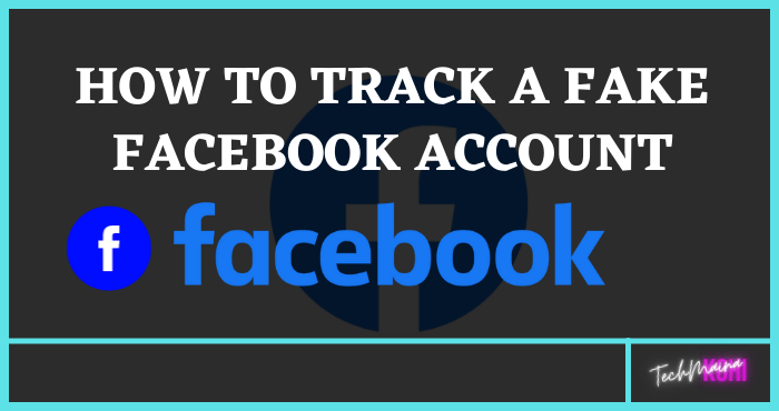 How To Track a Fake Facebook Account