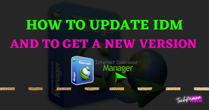 How To Update IDM And To Get a New Version
