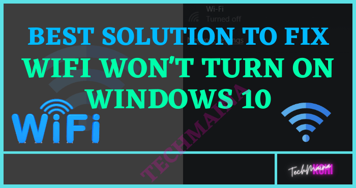 how to fix WiFi Won't Turn On Windows 10