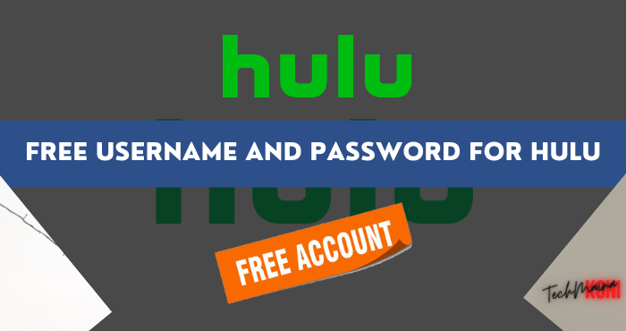 Free Username And Password for Hulu