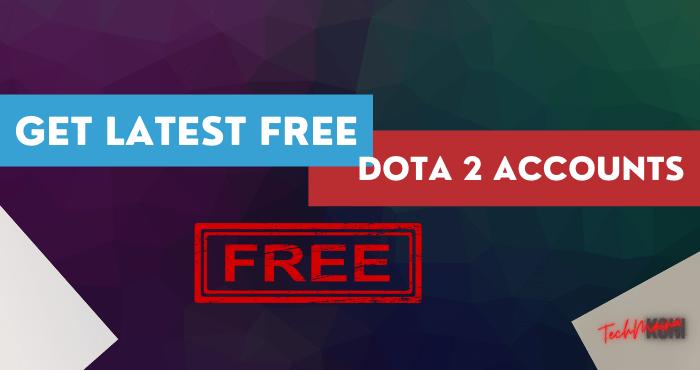Get Latest Free Dota 2 Accounts