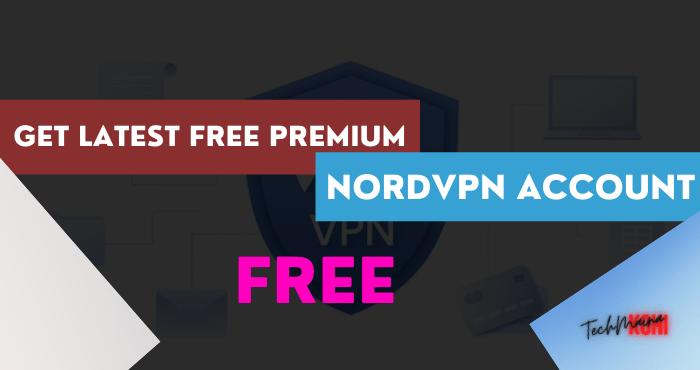 Get Latest Premium Free NordVPN Account