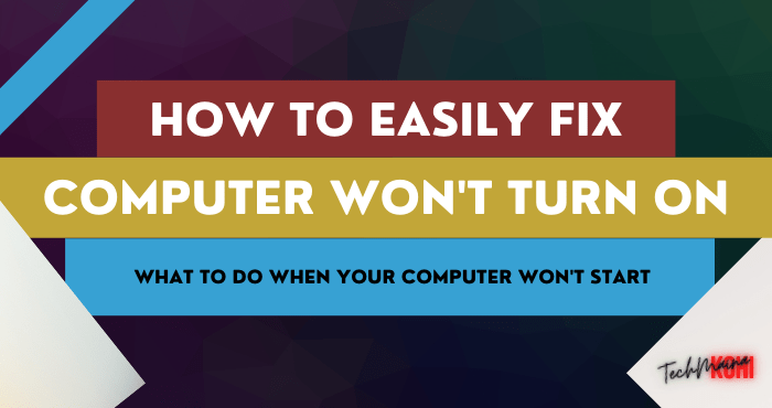 How to Fix Computer Won't Turn On