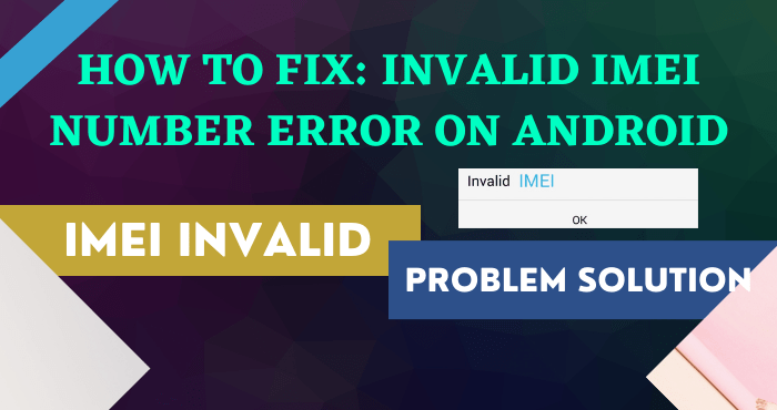 How to Fix Invalid IMEI Number Error on Android