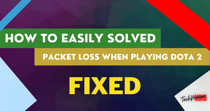 How to Fix Packet Loss In Dota 2