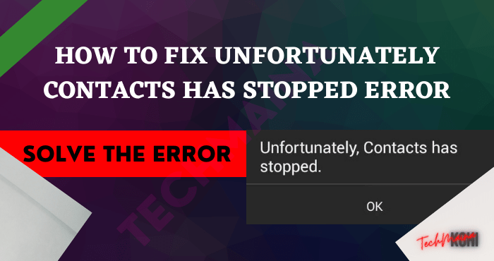 How to Fix Unfortunately Contacts Has Stopped Error