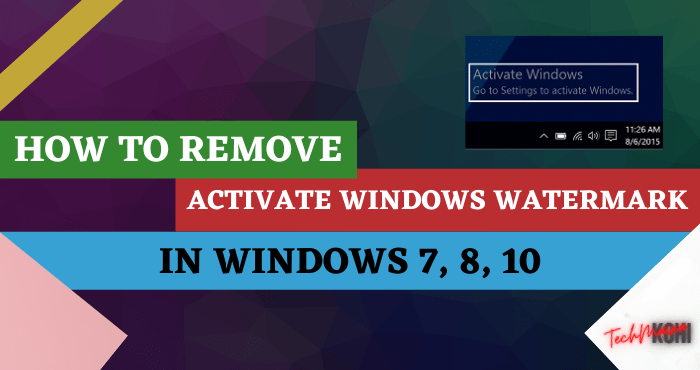 How to Remove Activate Windows Watermark [7, 8, 10]