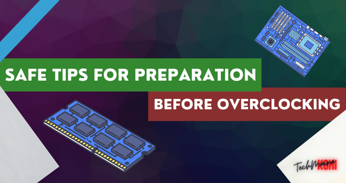 Safe Tips for Preparation Before Overclocking