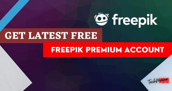 [Free] Get Latest Freepik Premium Account