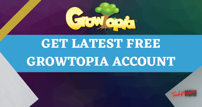 Get Latest Free Growtopia Account