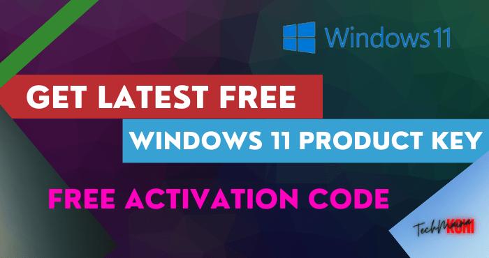 Get Latest Free Windows 11 Product Key