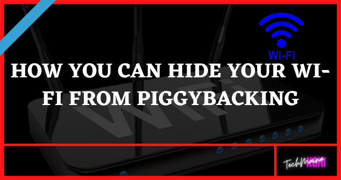 How You Can Hide Your Wi-Fi From Piggybacking