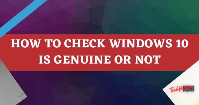 How to Check Windows 10 is Genuine or Not