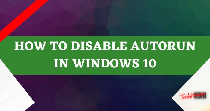 How to Disable Autorun in Windows 10
