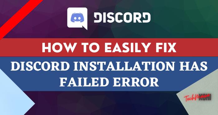 How to Fix Discord Installation Has Failed Error