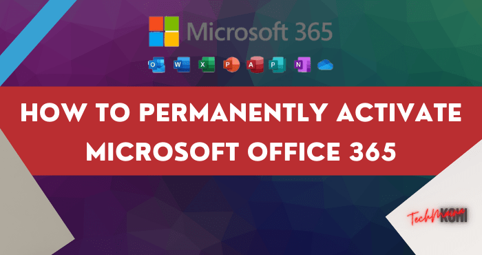 How to Permanently Activate Microsoft Office 365