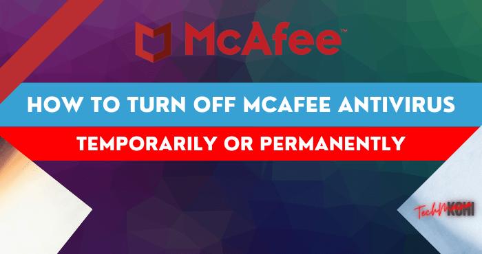 How to Turn Off McAfee Antivirus on Windows 10
