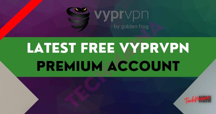Latest Free VyprVPN Premium Account