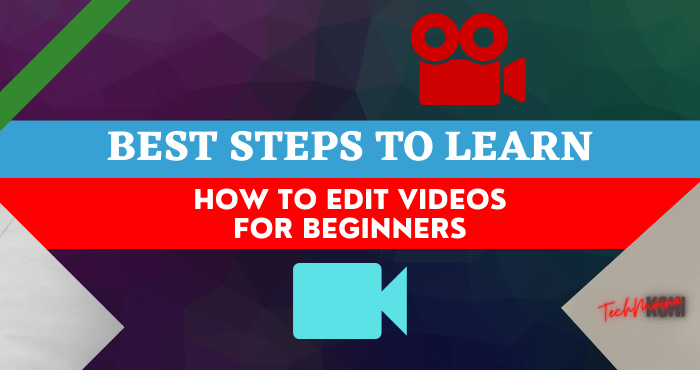 Steps to Learn How to Edit Videos for Beginners
