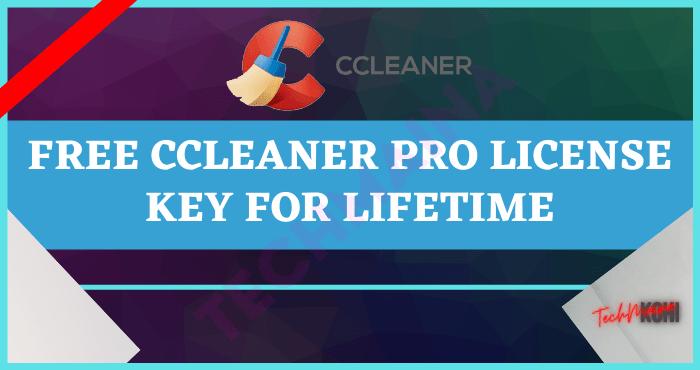 Free CCleaner Pro Key [Pro Licence Key LifeTime]