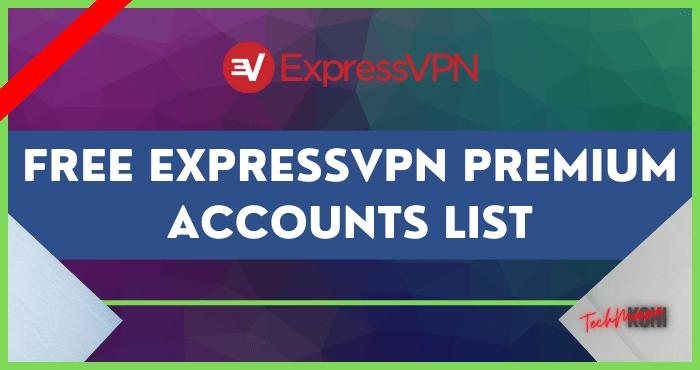 Free ExpressVPN Premium Accounts List