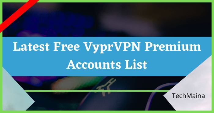 Free VyprVPN Premium Accounts List