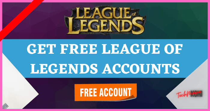Get Free League of Legends Accounts