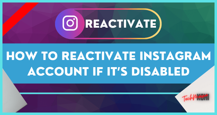 How To Reactivate Instagram Account If It's Disabled