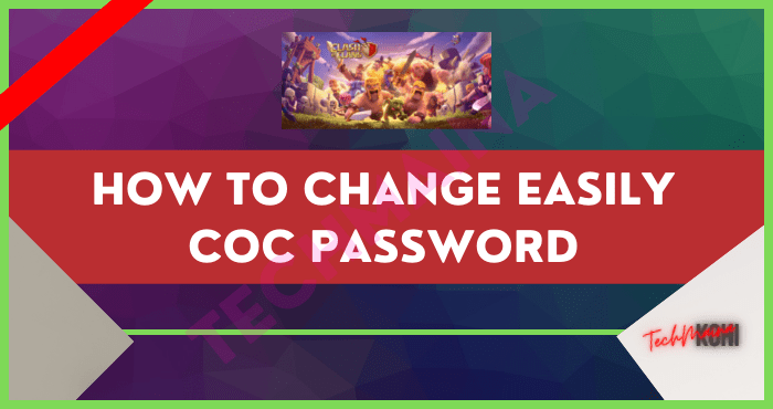How to Change easily COC Password