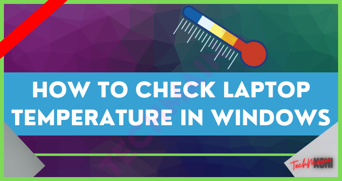 How to Check Laptop Temperature In Windows