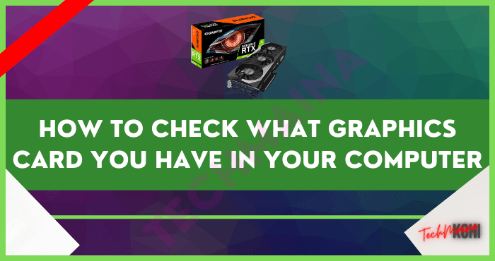 How to Check What Graphics Card You Have