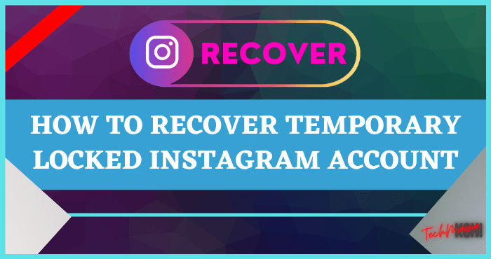 How to Recover Temporary Locked Instagram Account