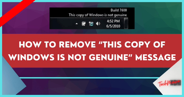 """How to Remove """"This Copy of Windows is Not Genuine"""""""