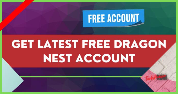 Get Latest Free Dragon Nest Account