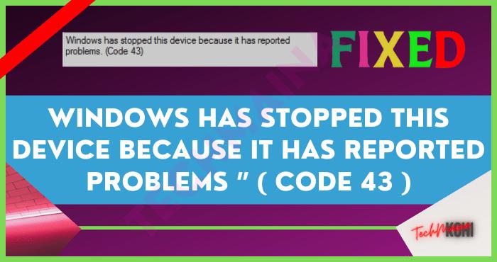 How to Fix Error Code 43 In Windows 10